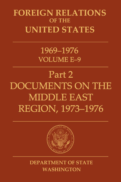 Book Cover of Foreign Relations of the United States, 1969–1976,         Volume E–9, Part 2, Documents on the Middle East Region, 1973–1976