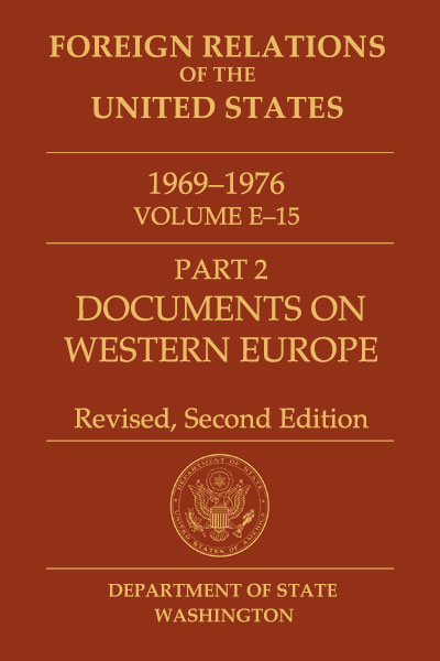 Book Cover of Foreign Relations of the United States, 1969–1976,         Volume E–15, Part 2, Documents on Western Europe, 1973–1976, Second, Revised         Edition