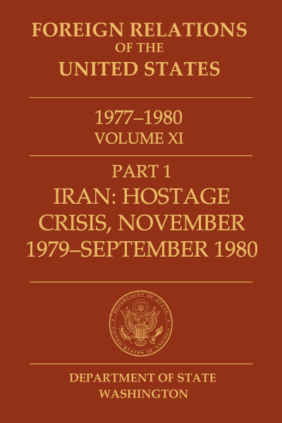 Book Cover of Foreign Relations of the United States, 1977–1980,         Volume XI, Part 1, Iran: Hostage Crisis, November 1979–September 1980
